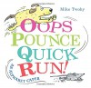Oops, Pounce, Quick, Run!: An Alphabet Caper - Mike Twohy, Mike Twohy