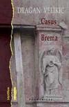Casus Brema - Dragan Velikić, Magdalena Petryńska