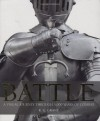 Battle: A Visual Journey Through 5,000 Years of Combat - R. G. Grant
