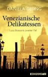 Venezianische Delikatessen: Luca Brassonis zweiter Fall (Ein Luca-Brassoni-Krimi 2) - Daniela Gesing