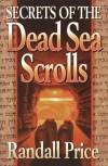 Secrets of the Dead Sea Scrolls - Randall Price