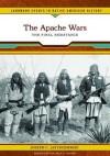 The Apache Wars: The Final Resistance - Joseph C. Jastrzembski