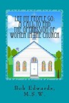 Let My People Go: A Call to End the Oppression of Women in the Church - Bob Edwards