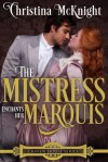 The Mistress Enchants Her Marquis - Christina McKnight
