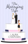 The Marrying Type - Laura  Chapman