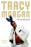 I Am the New Black - Tracy  Morgan, Anthony Bozza