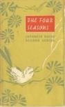 THE FOUR SEASONS: Japanese Haiku Second Series - Basho;Buson;Issa;Shiki;et al.