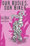 Our Bodies, Our Bikes (Bicycle) - Elly Blue, April Streeter