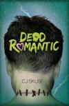 Dead Romantic - C.J. Skuse