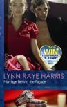 Marriage Behind the Facade (Al Dhakir Brothers Book 2) - Lynn Raye Harris