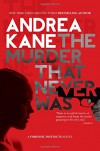The Murder That Never Was: A Forensic Instincts Novel - Andrea Kane
