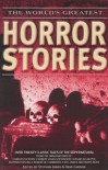 The World's Greatest Horror Stories - Charles Dickens, M.R. James, Stephen Jones, Robert W. Chambers, Dave Carson