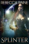 Splinter - Rebecca Raine