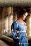 Die Lady von Milkweed Manor - Julie Klassen, Susanne Naumann, Sieglinde Denzel