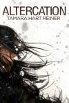 Altercation - Tamara Hart Heiner