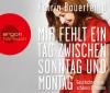 Mir fehlt ein Tag zwischen Sonntag und Montag: Geschichten vom schönen Scheitern - Katrin Bauerfeind