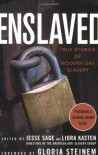 Enslaved: True Stories of Modern Day Slavery -