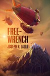 Free-Wrench - Joseph R. Lallo