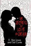 The Secrets of Love and Death - E. Van Lowe, Sal Conte