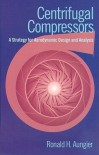 Centrifugal Compressors: A Strategy for Aerodynamic Design and Analysis - Ronald H. Aungier