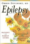 Epilepsy: A Patient and Family Guide: Third Edition - Orrin Devinsky