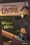 Le Souffle de la Hyène - Pierre Bottero