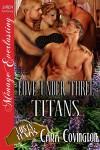 Love Under Three Titans - Cara Covington