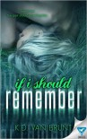 If I Should Remember - K.D. Van Brunt