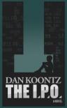 The I.P.O. - Dan Koontz