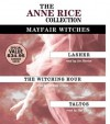 The Anne Rice Value Collection: Lasher, The Witching Hour, Taltos (Anne Rice) - Anne Rice, Joe Morton, Tim Curry, Lindsay Crouse