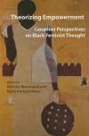 Theorizing Empowerment: Canadian Perspectives on Black Feminist Thought - Notisha Massaquoi