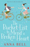 The Bucket List to Mend a Broken Heart: A warm and uplifting rom com - Anna Bell
