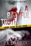 A Painful Truth (An Affair With Murder Book 2) - K.B. Spangler
