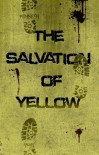 The Salvation of Yellow (NSR: The Silence, #1) - Kenneth A. Mugi