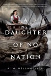 A Daughter of No Nation - A.M. Dellamonica