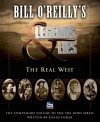 Bill O'Reilly's Legends and Lies: The Real West - David Fisher, Bill O'Reilly