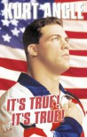 It's True, It's True - Kurt Angle, John Harper