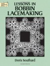 Lessons in Bobbin Lacemaking (Dover Knitting, Crochet, Tatting, Lace) - Doris Southard