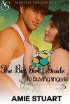 The Big Girl's Guide to Buying Lingerie: A Cowboy Love Story (Bluebonnet, Texas Book 4) - Amie Stuart