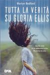Tutta la verità su Gloria Ellis - Martyn Bedford, A. Carbone