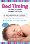 "Bed Timing: The ""when-to"" guide to helping your child to sleep - Isabela Granic, Marc Lewis"