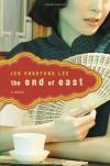The End of East - Jen Sookfong Lee
