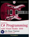Stephens' C# Programming with Visual Studio 2010 24-Hour Trainer - Rod Stephens