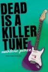 Dead Is a Killer Tune (Dead Is, #7) - Marlene Perez
