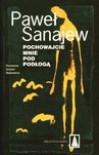 Pochowajcie mnie pod podłogą - Paweł Sanajew