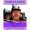 Foreclosed (The Mitzy Neuhaus Mysteries, #1) - Traci Tyne Hilton
