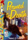 Permed To Death (Bad Hair Day Mystery) - Nancy J. Cohen