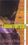 In Her Presence: A Husband's Dirty Secret - Nancy Weaver