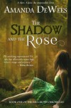 The Shadow and the Rose - Amanda DeWees