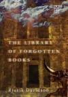 The Library of Forgotten Books - Rjurik Davidson